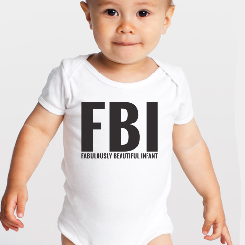 Fbi fabulously beautiful infant cute funny baby onesie 11 great colors