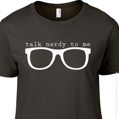 c756f0ea3 Talk Nerdy to Me Sexy Nerd Glasses Funny LADIES T-Shirt – 15 Colors!